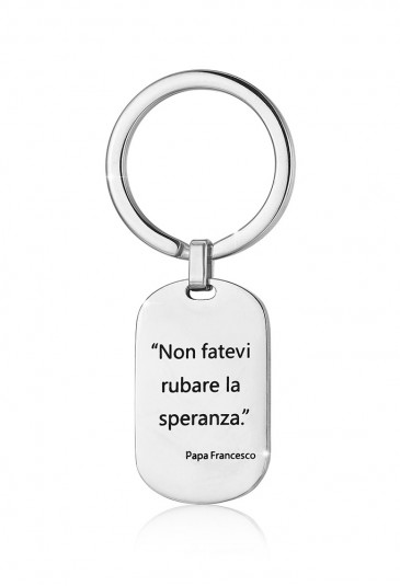 Portachiavi Luca Barra Non Fatevi Rubare La Speranza Frase Papa Francesco Acciaio PK200